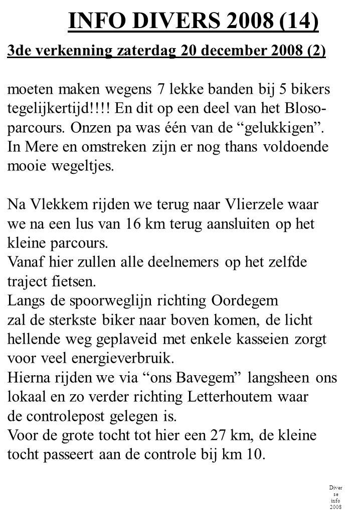 INFO DIVERS 2008 (14) 3de verkenning zaterdag 20 december 2008 (2) moeten maken wegens 7 lekke banden bij 5 bikers.