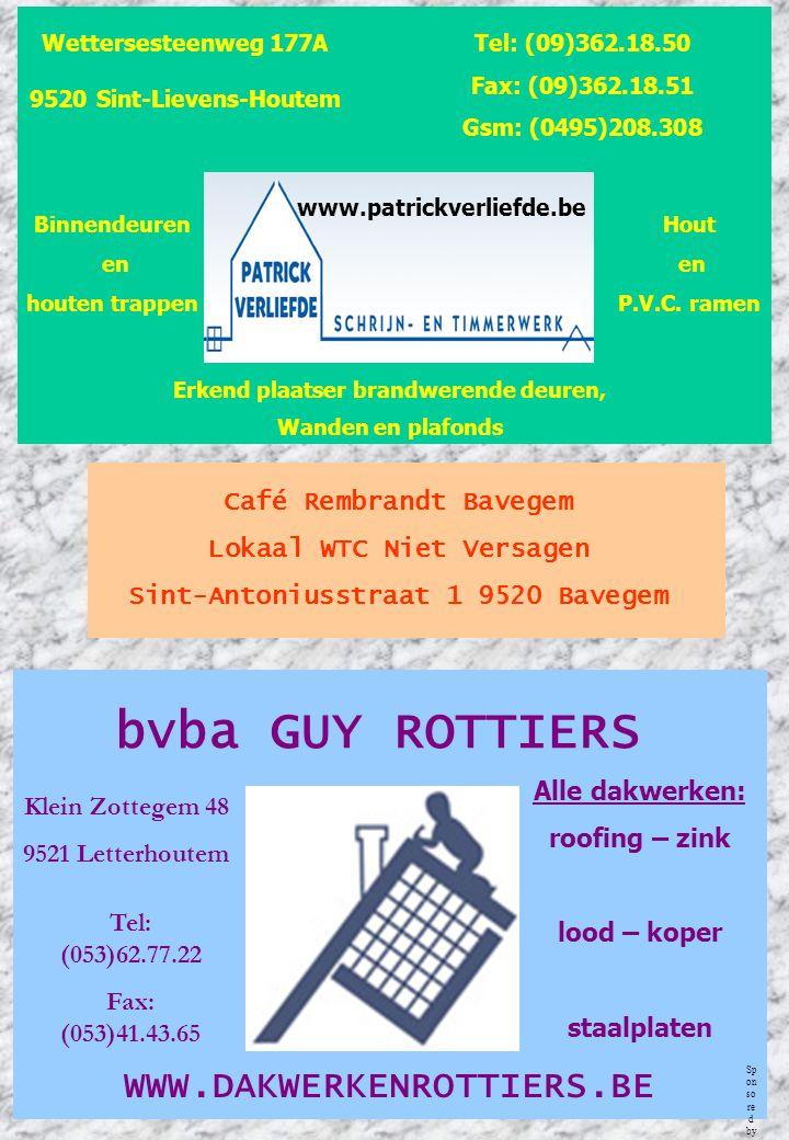 bvba GUY ROTTIERS WWW.DAKWERKENROTTIERS.BE Café Rembrandt Bavegem