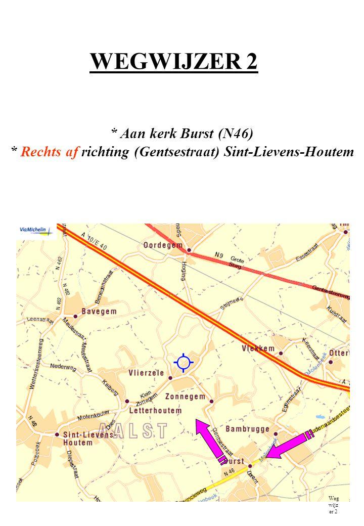 * Rechts af richting (Gentsestraat) Sint-Lievens-Houtem