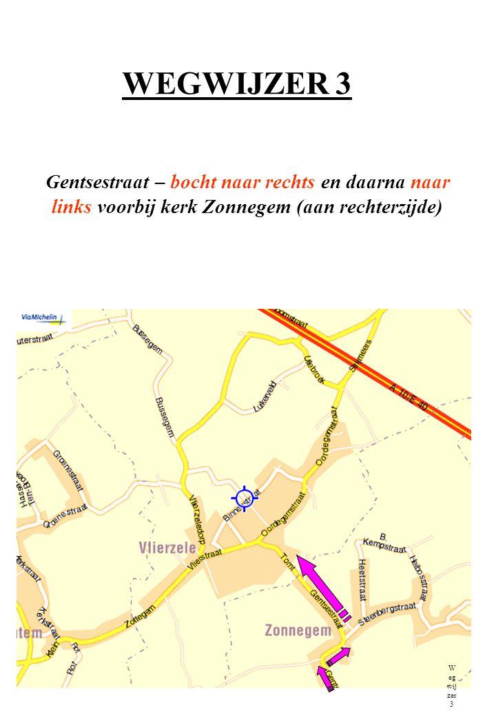 WEGWIJZER 3 Gentsestraat – bocht naar rechts en daarna naar