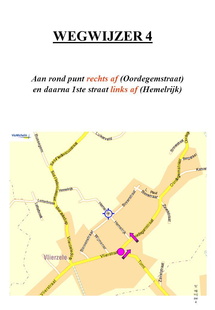 WEGWIJZER 4 Aan rond punt rechts af (Oordegemstraat)