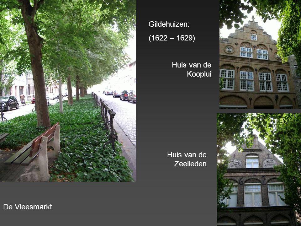 Gildehuizen: (1622 – 1629) Huis van de Kooplui Huis van de Zeelieden De Vleesmarkt