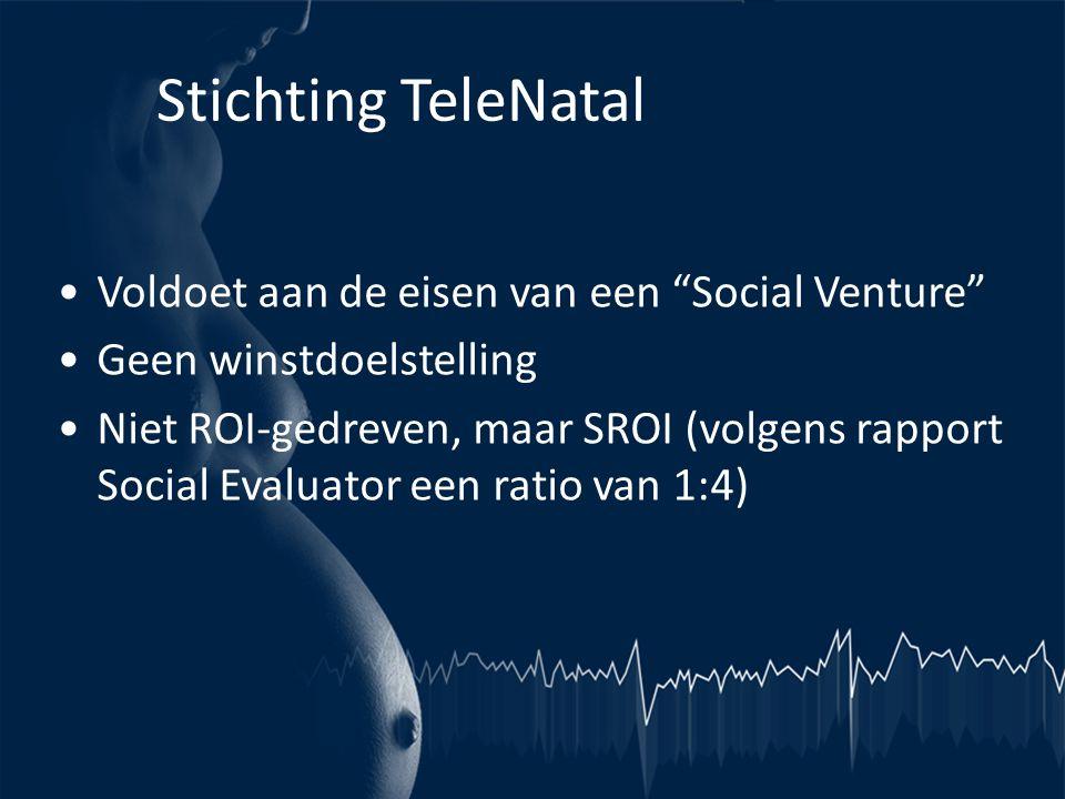 Stichting TeleNatal Voldoet aan de eisen van een Social Venture