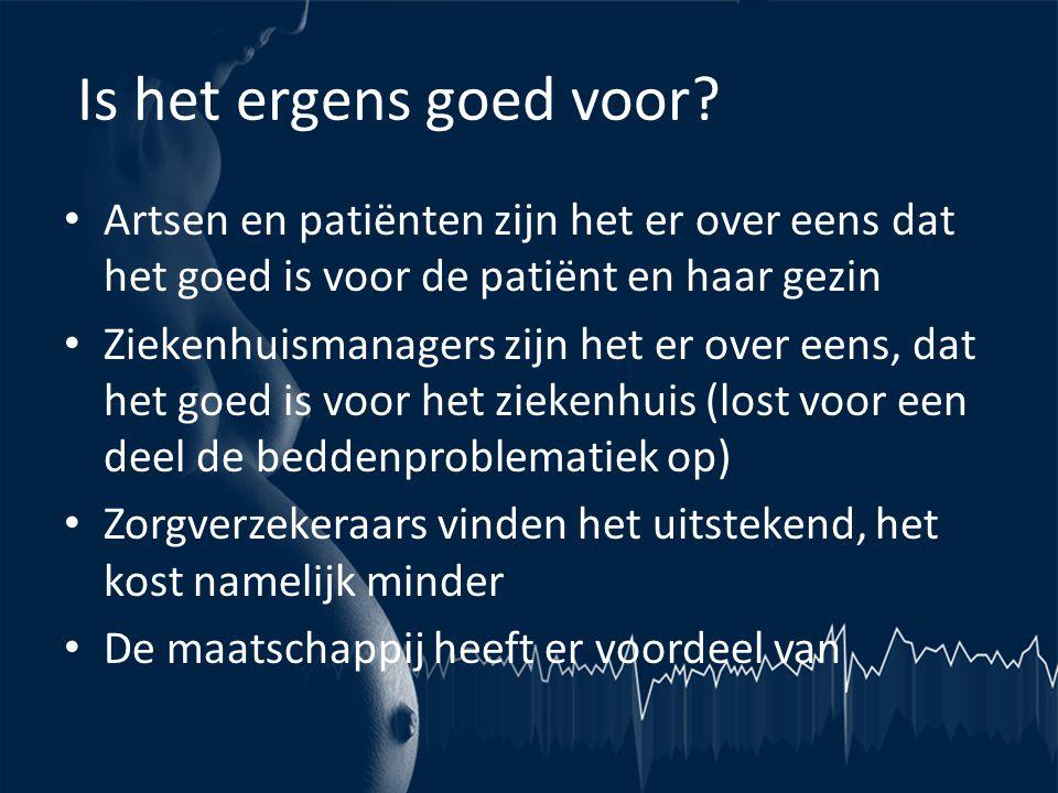 Is het ergens goed voor Artsen en patiënten zijn het er over eens dat het goed is voor de patiënt en haar gezin.
