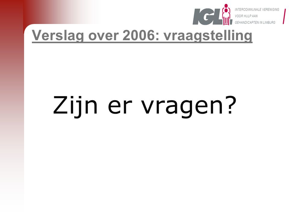 Verslag over 2006: vraagstelling