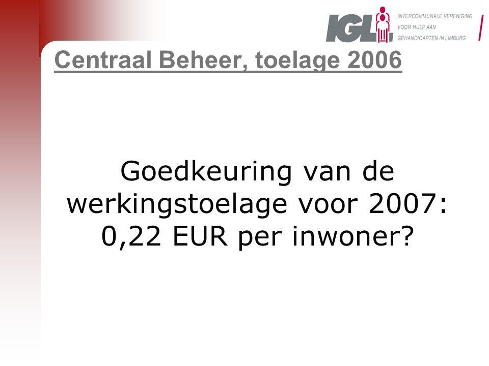Centraal Beheer, toelage 2006