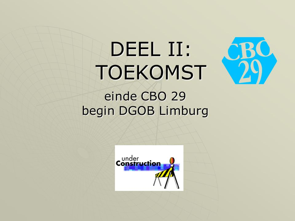 einde CBO 29 begin DGOB Limburg