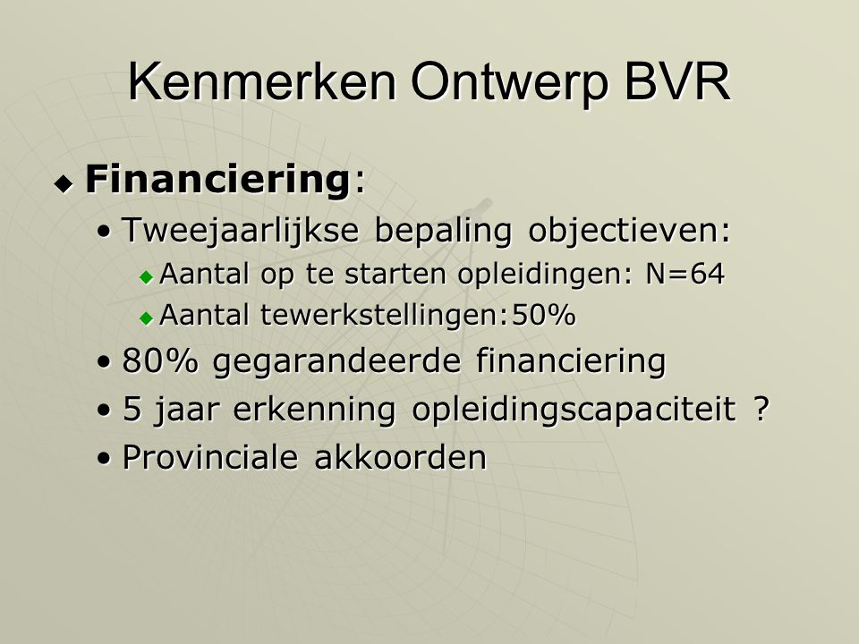 Kenmerken Ontwerp BVR Financiering: