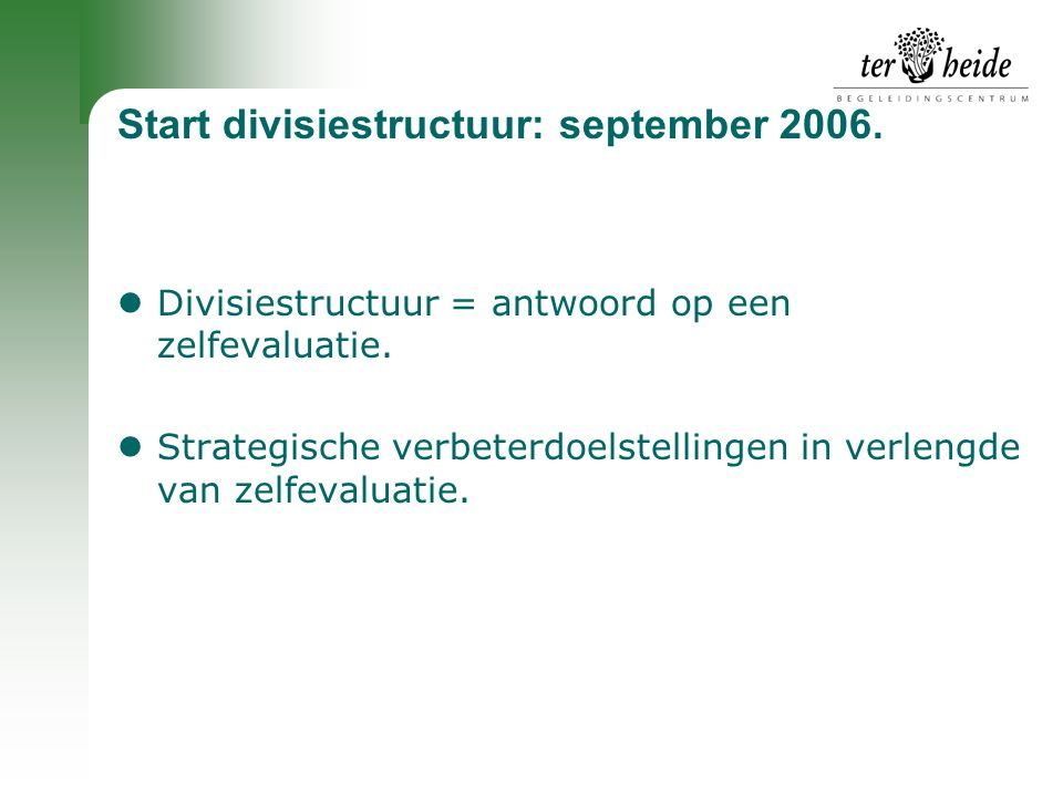 Start divisiestructuur: september 2006.