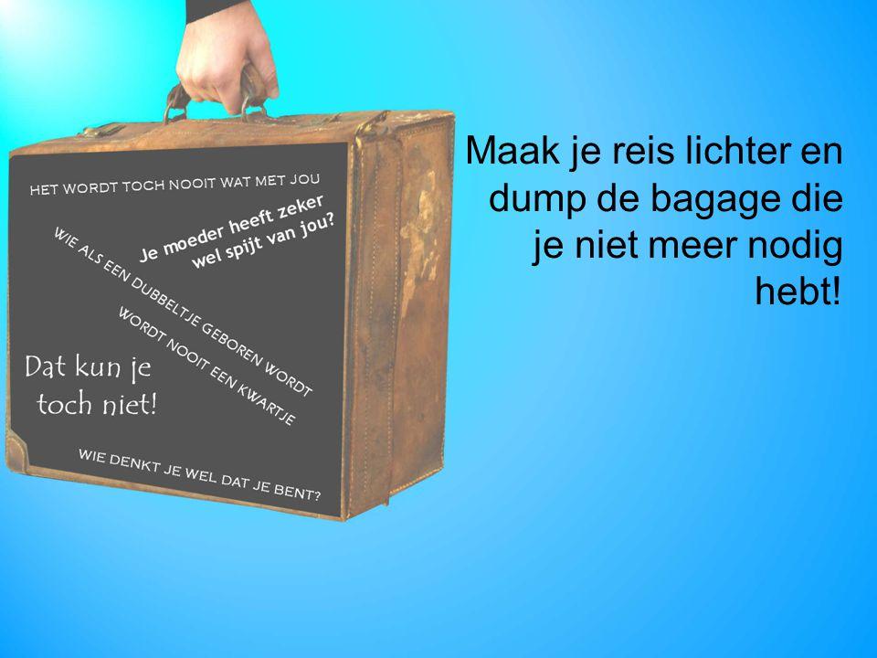 Maak je reis lichter en dump de bagage die je niet meer nodig hebt!