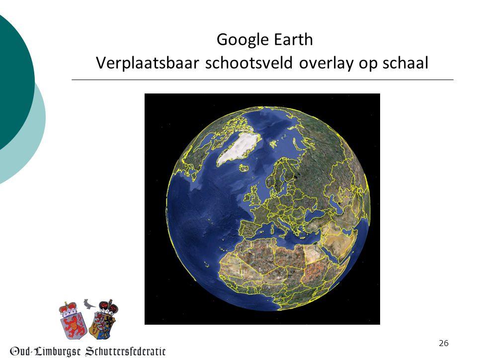 Google Earth Verplaatsbaar schootsveld overlay op schaal