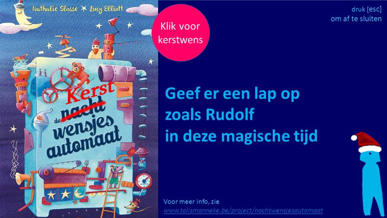Geef er een lap op zoals Rudolf in deze magische tijd