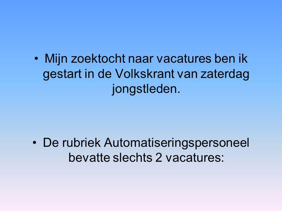 De rubriek Automatiseringspersoneel bevatte slechts 2 vacatures: