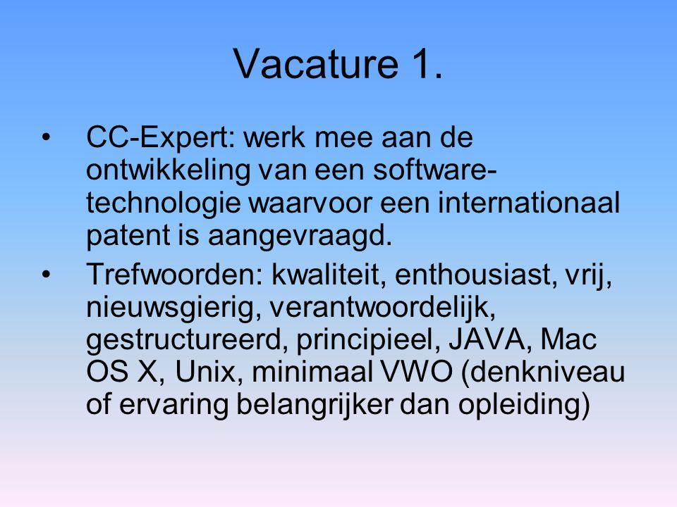 Vacature 1. CC-Expert: werk mee aan de ontwikkeling van een software-technologie waarvoor een internationaal patent is aangevraagd.