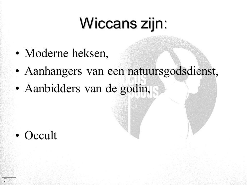 Wiccans zijn: Moderne heksen, Aanhangers van een natuursgodsdienst,