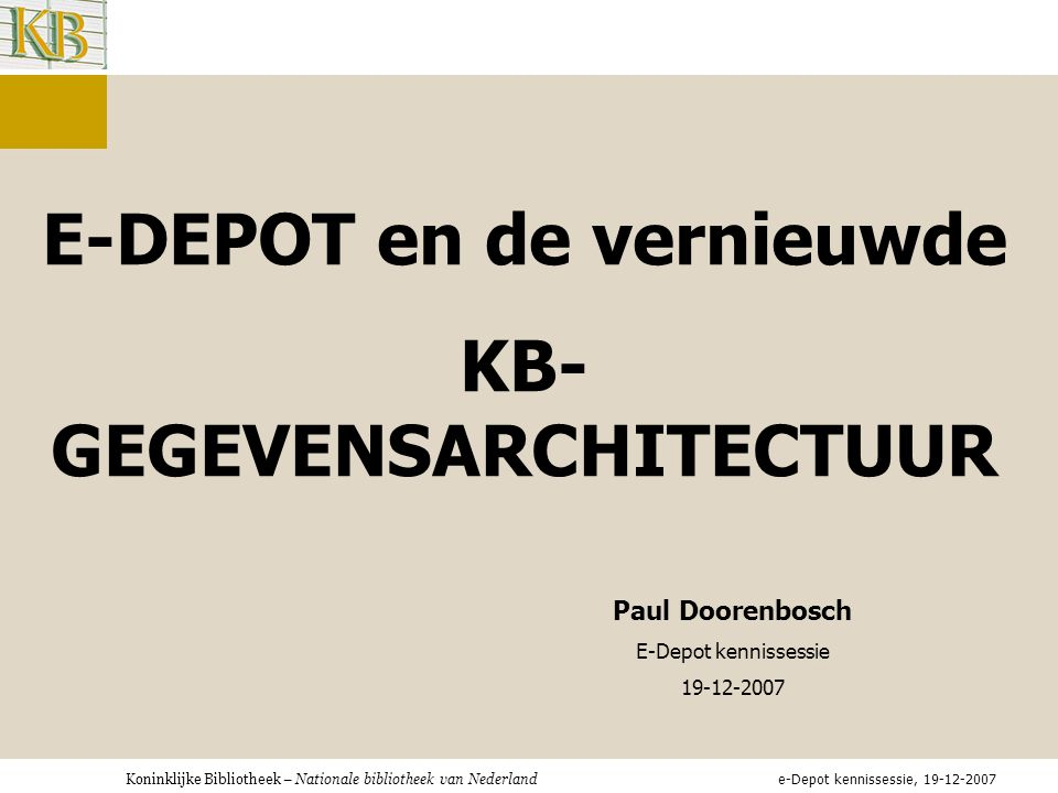 E-DEPOT en de vernieuwde KB-GEGEVENSARCHITECTUUR