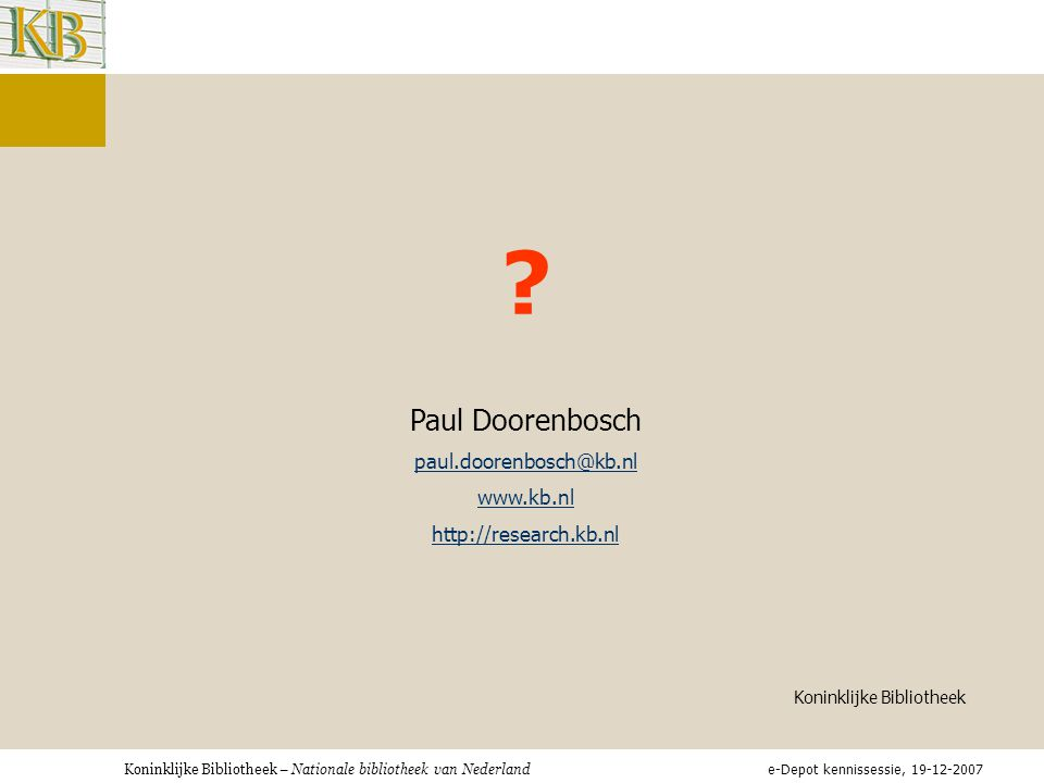 Paul Doorenbosch paul.doorenbosch@kb.nl www.kb.nl