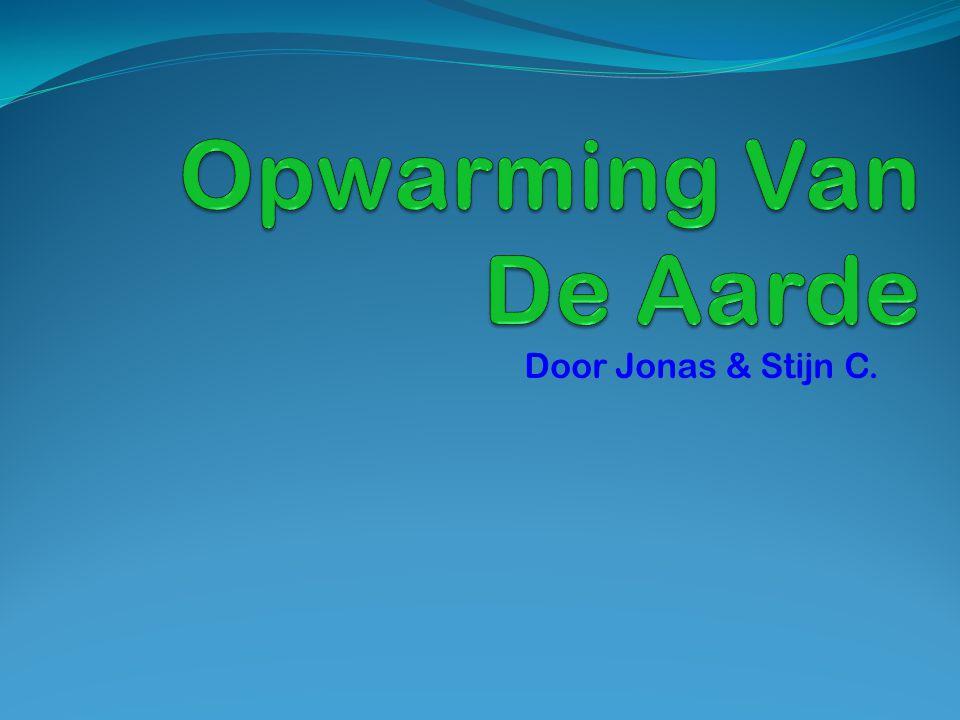 Opwarming Van De Aarde Door Jonas & Stijn C.