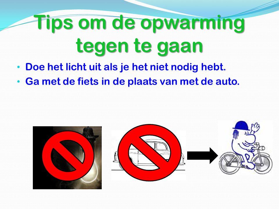 Tips om de opwarming tegen te gaan
