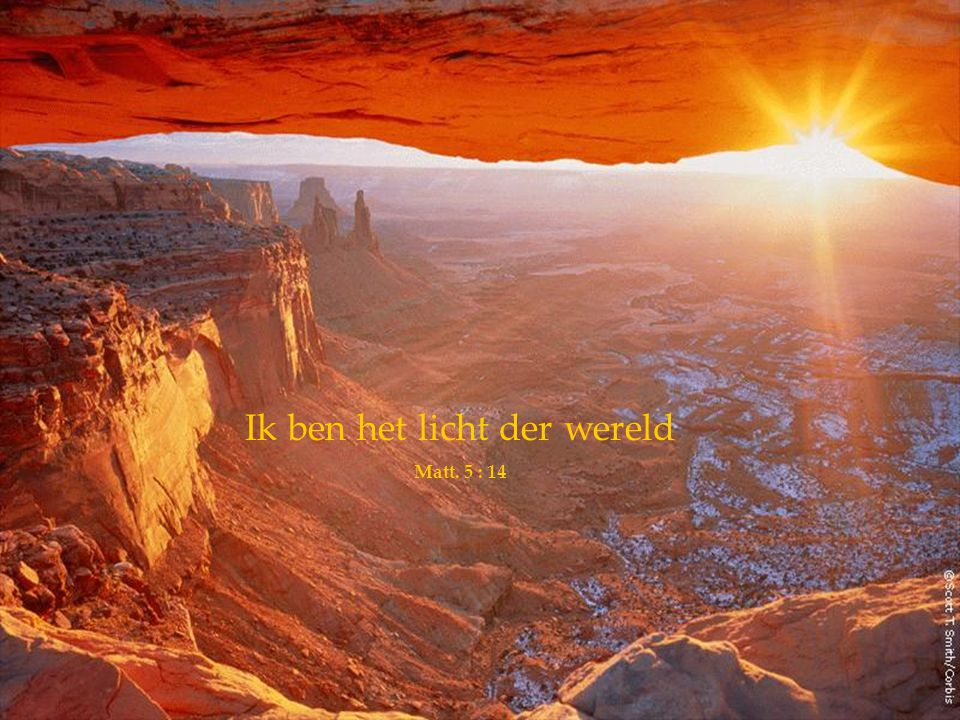 Ik ben het licht der wereld