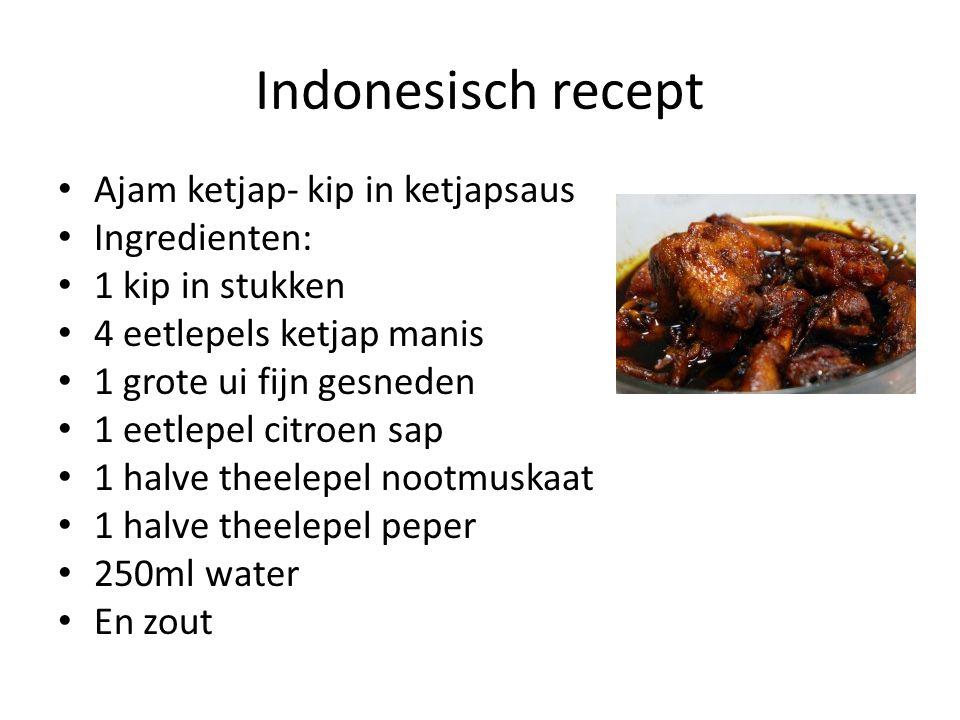 Indonesisch recept Ajam ketjap- kip in ketjapsaus Ingredienten: