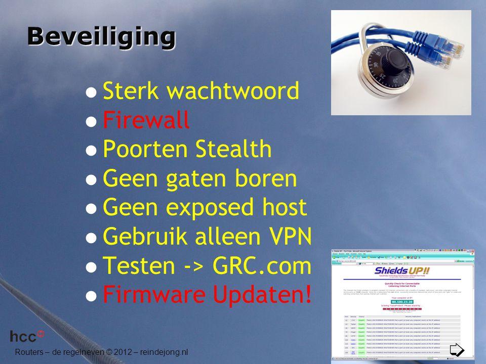 Beveiliging Sterk wachtwoord. Firewall. Poorten Stealth. Geen gaten boren. Geen exposed host. Gebruik alleen VPN.