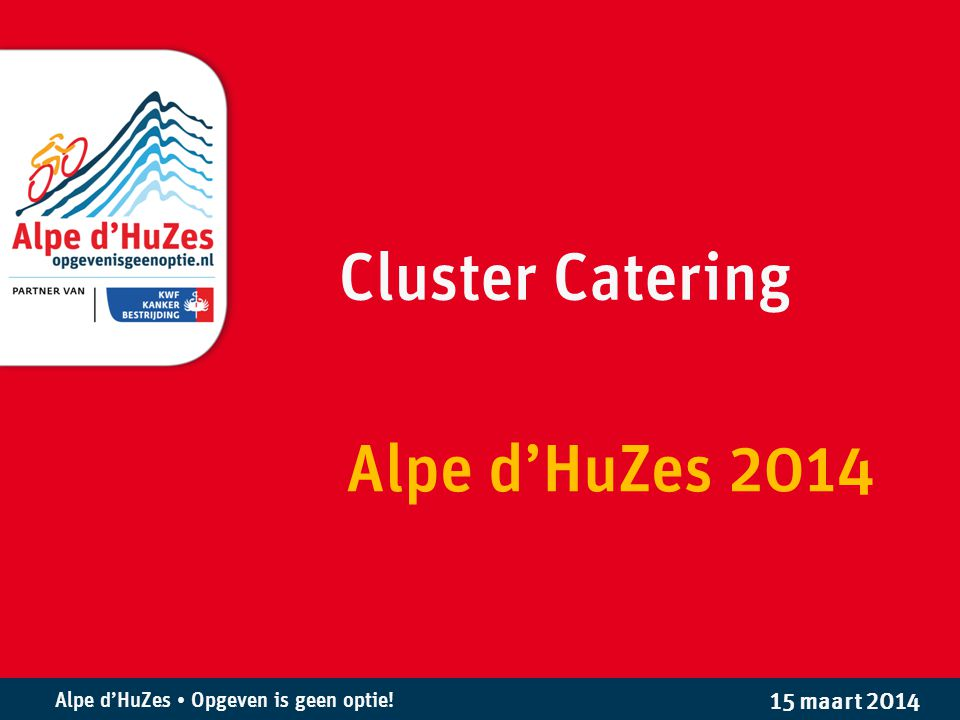 Cluster Catering Alpe d'HuZes 2014 15 maart 2014