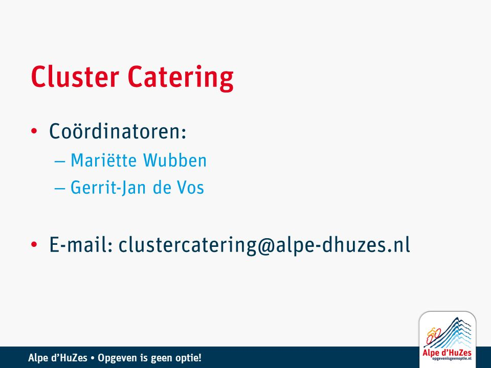 Cluster Catering Coördinatoren: E-mail: clustercatering@alpe-dhuzes.nl