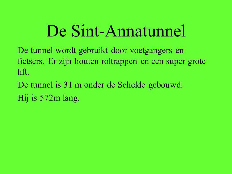 De Sint-Annatunnel De tunnel wordt gebruikt door voetgangers en fietsers. Er zijn houten roltrappen en een super grote lift.