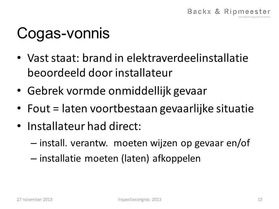 Cogas-vonnis Vast staat: brand in elektraverdeelinstallatie beoordeeld door installateur. Gebrek vormde onmiddellijk gevaar.