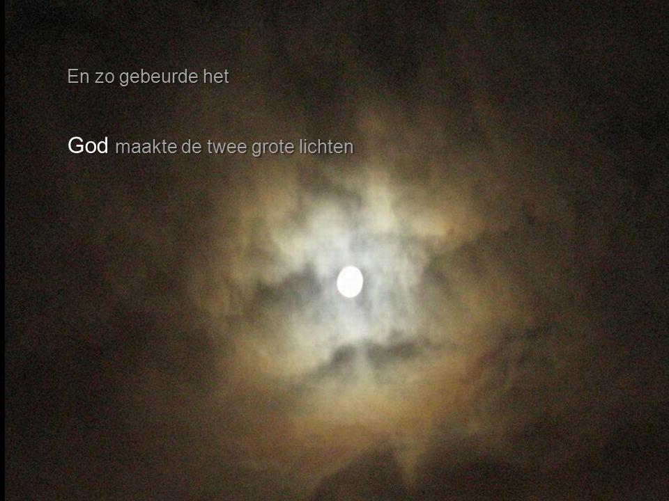 God maakte de twee grote lichten