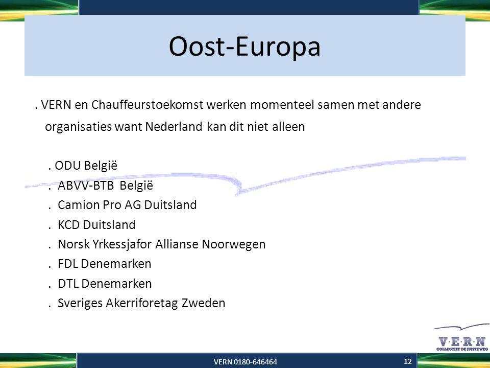 Oost-Europa . VERN en Chauffeurstoekomst werken momenteel samen met andere. organisaties want Nederland kan dit niet alleen.