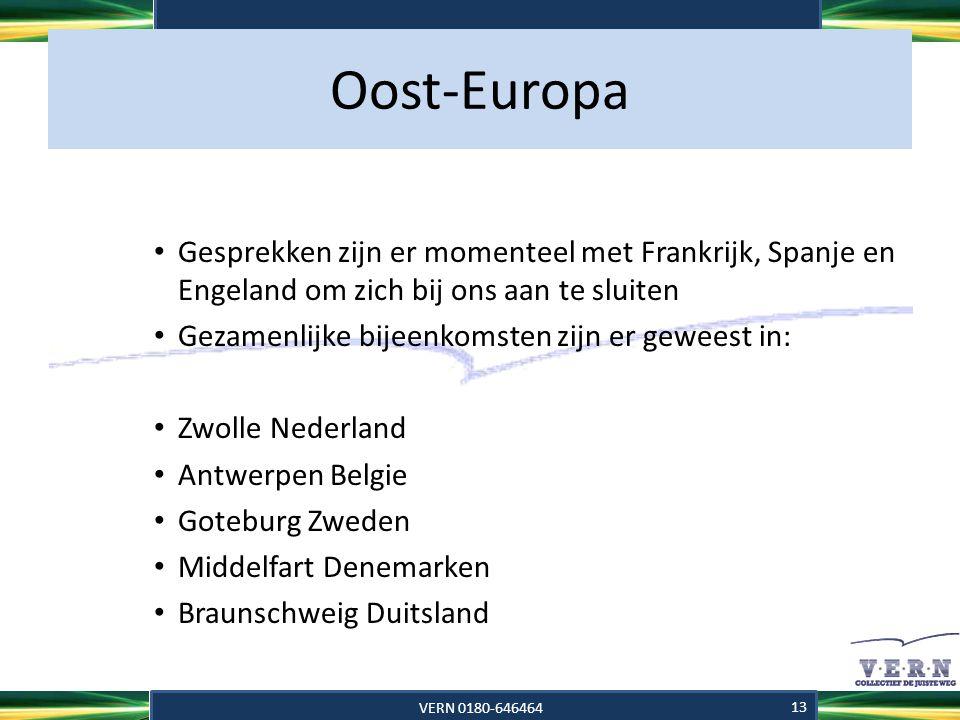 Oost-Europa Gesprekken zijn er momenteel met Frankrijk, Spanje en Engeland om zich bij ons aan te sluiten.