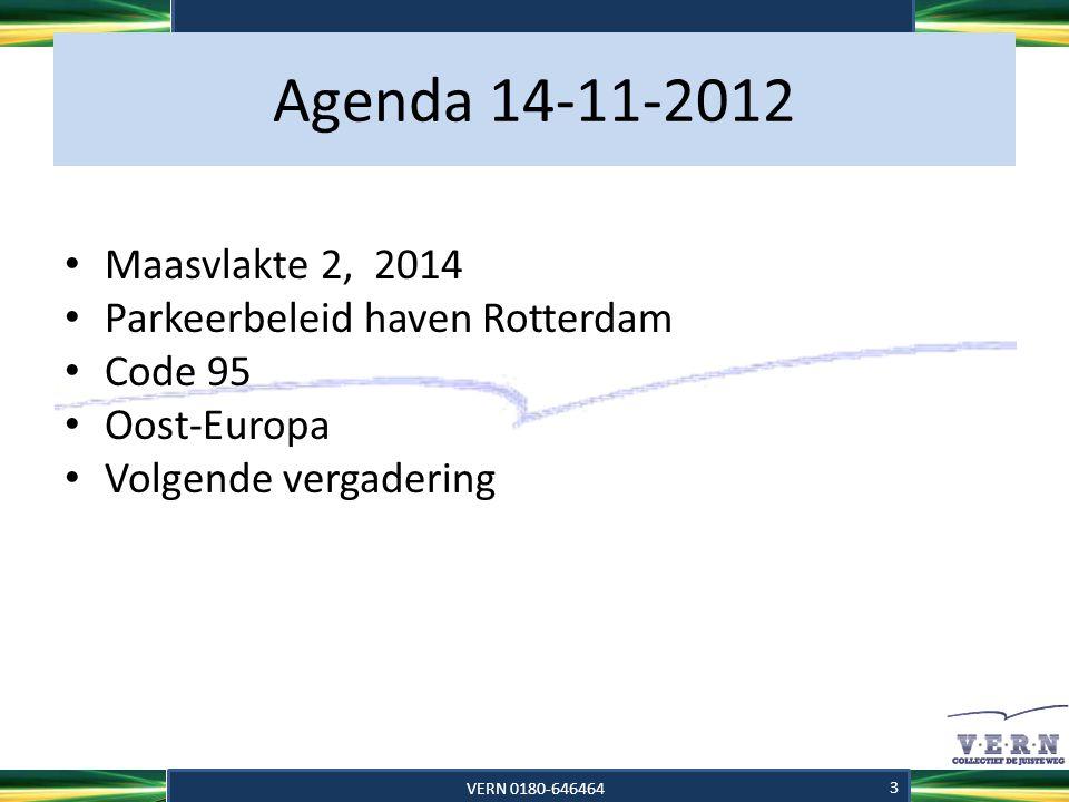 Agenda 14-11-2012 Maasvlakte 2, 2014 Parkeerbeleid haven Rotterdam