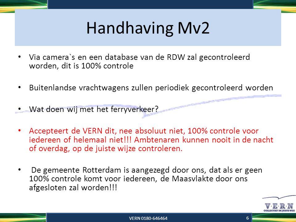 Handhaving Mv2 Via camera`s en een database van de RDW zal gecontroleerd worden, dit is 100% controle.