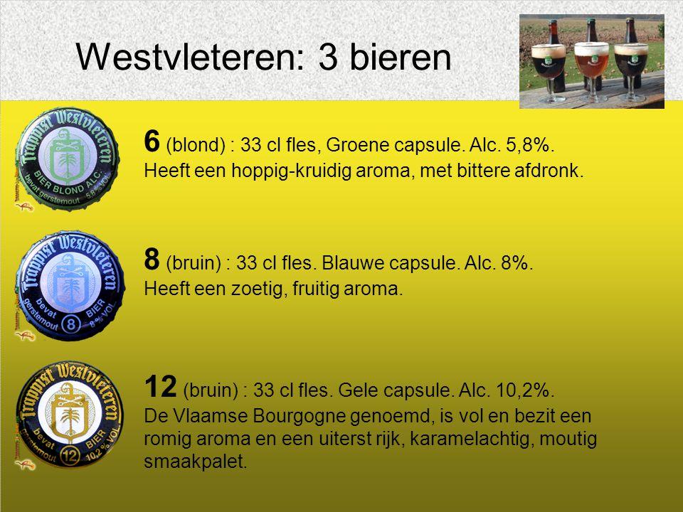 Westvleteren: 3 bieren 6 (blond) : 33 cl fles, Groene capsule. Alc. 5,8%. Heeft een hoppig-kruidig aroma, met bittere afdronk.