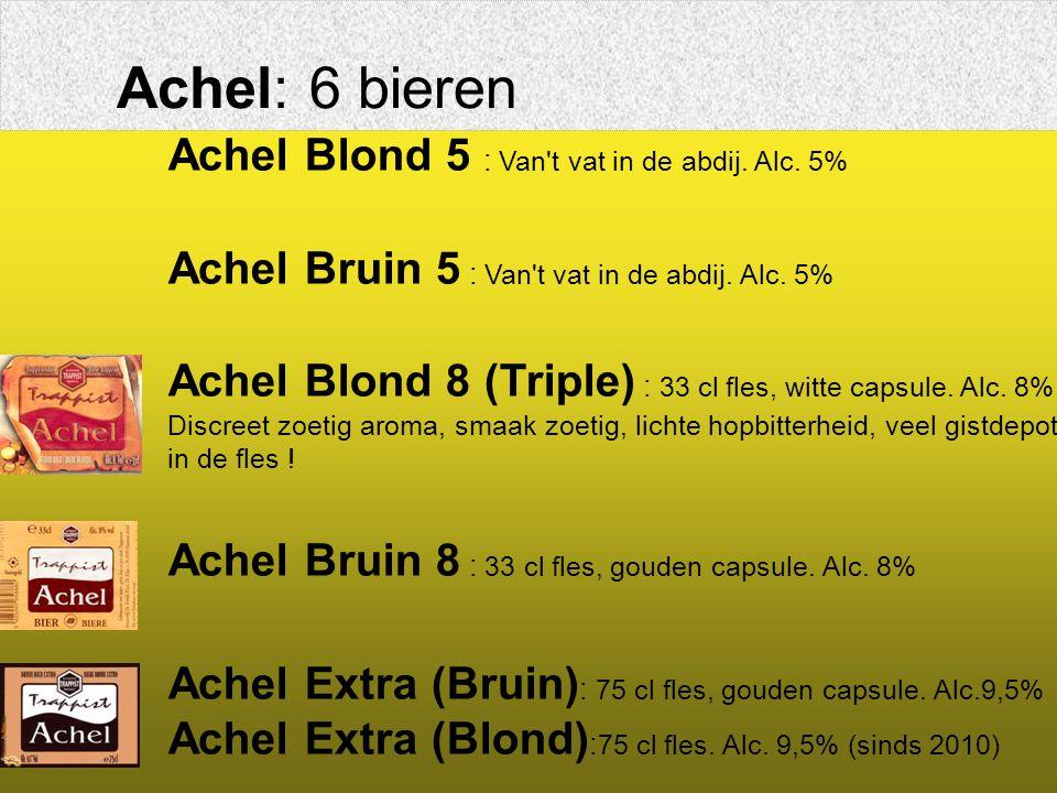 Achel: 6 bieren Achel Blond 5 : Van t vat in de abdij. Alc. 5%