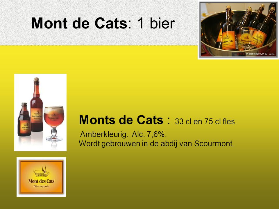 Monts de Cats : 33 cl en 75 cl fles.