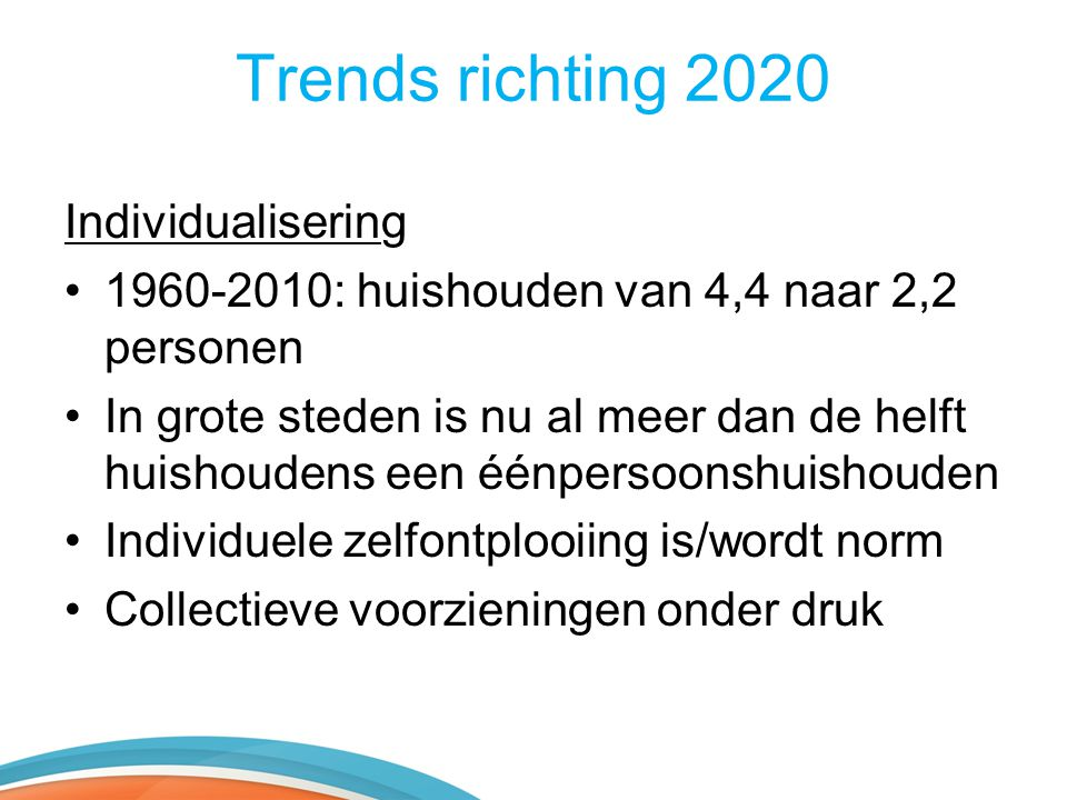 Trends richting 2020 Individualisering