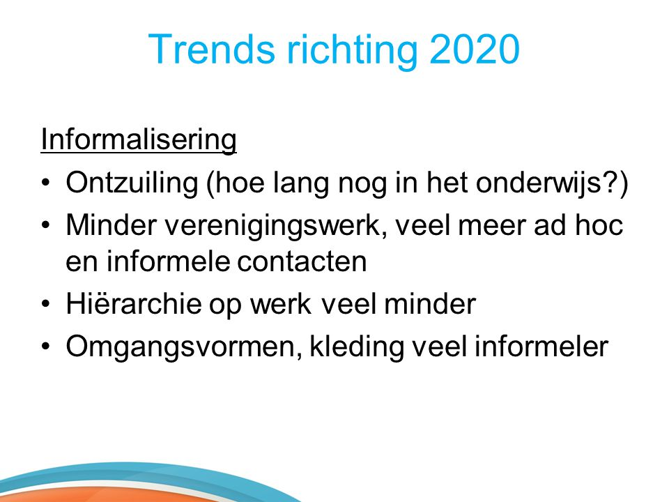 Trends richting 2020 Informalisering