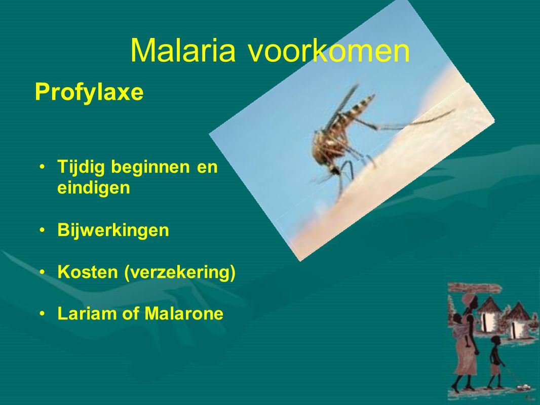 Malaria voorkomen Profylaxe Tijdig beginnen en eindigen Bijwerkingen
