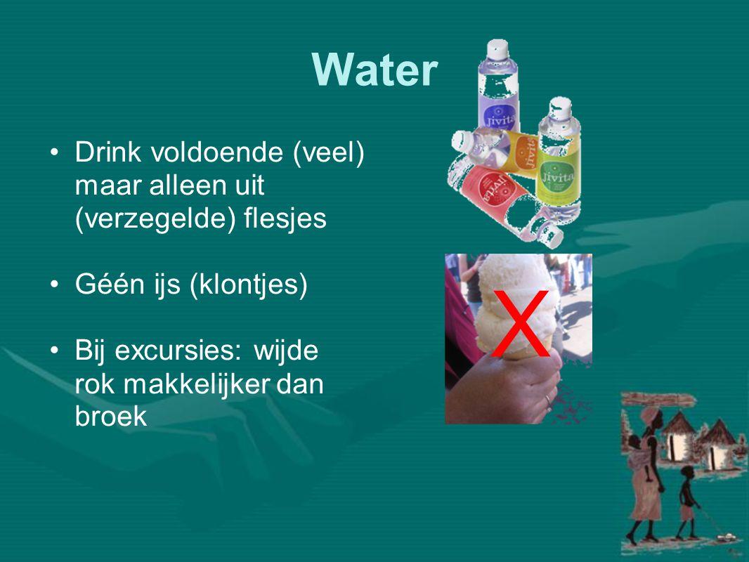 X Water Drink voldoende (veel) maar alleen uit (verzegelde) flesjes