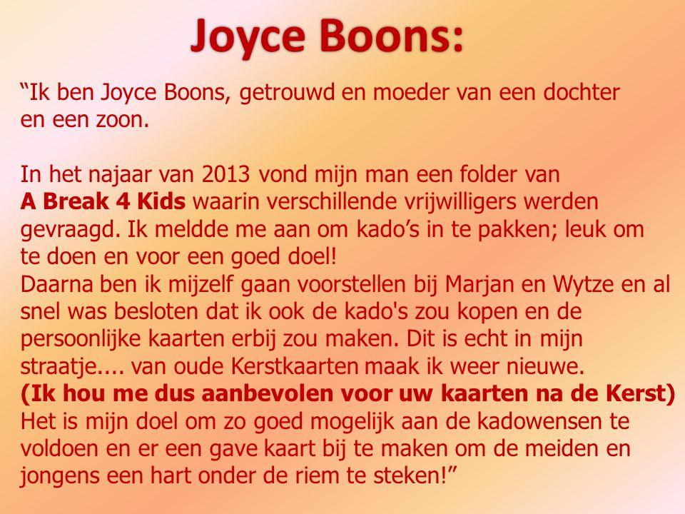 Joyce Boons: Ik ben Joyce Boons, getrouwd en moeder van een dochter