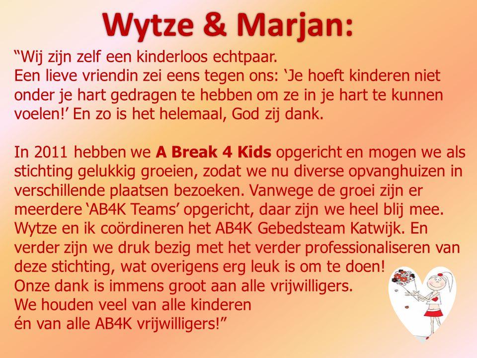 Wytze & Marjan: Wij zijn zelf een kinderloos echtpaar.