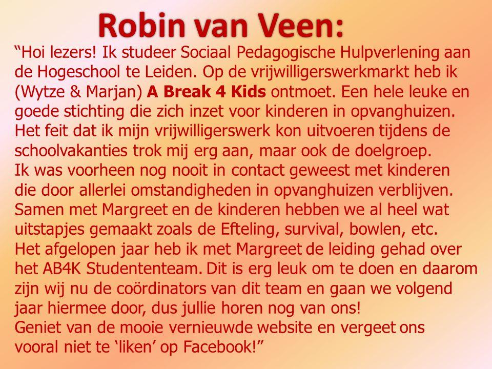 Robin van Veen: Hoi lezers! Ik studeer Sociaal Pedagogische Hulpverlening aan.