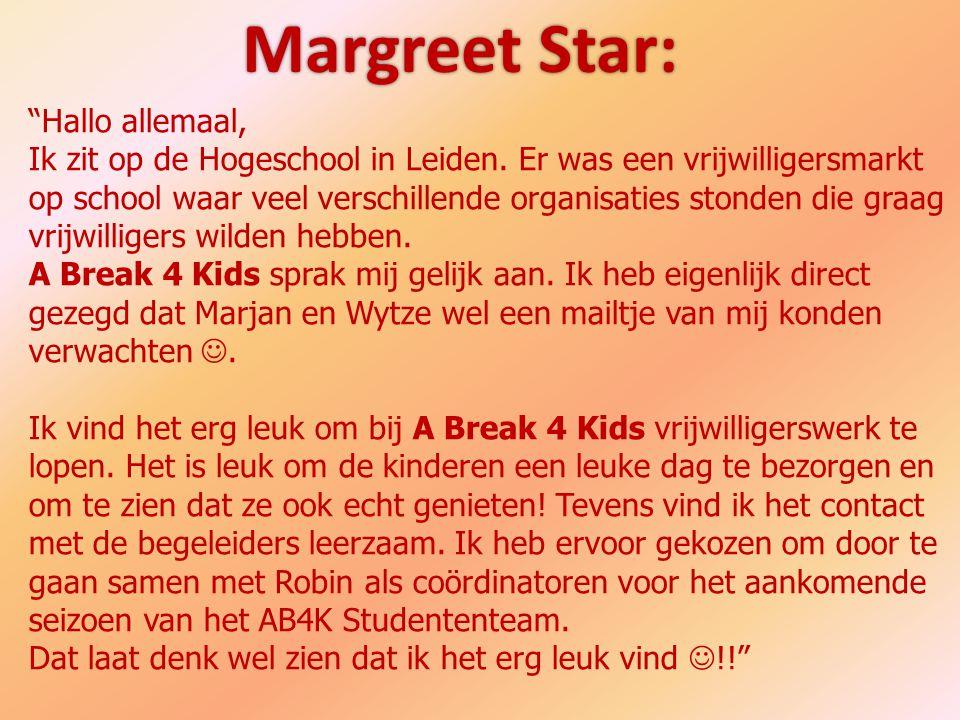 Margreet Star: Hallo allemaal,