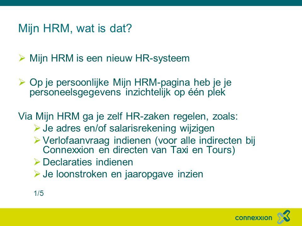 Mijn HRM, wat is dat Mijn HRM is een nieuw HR-systeem