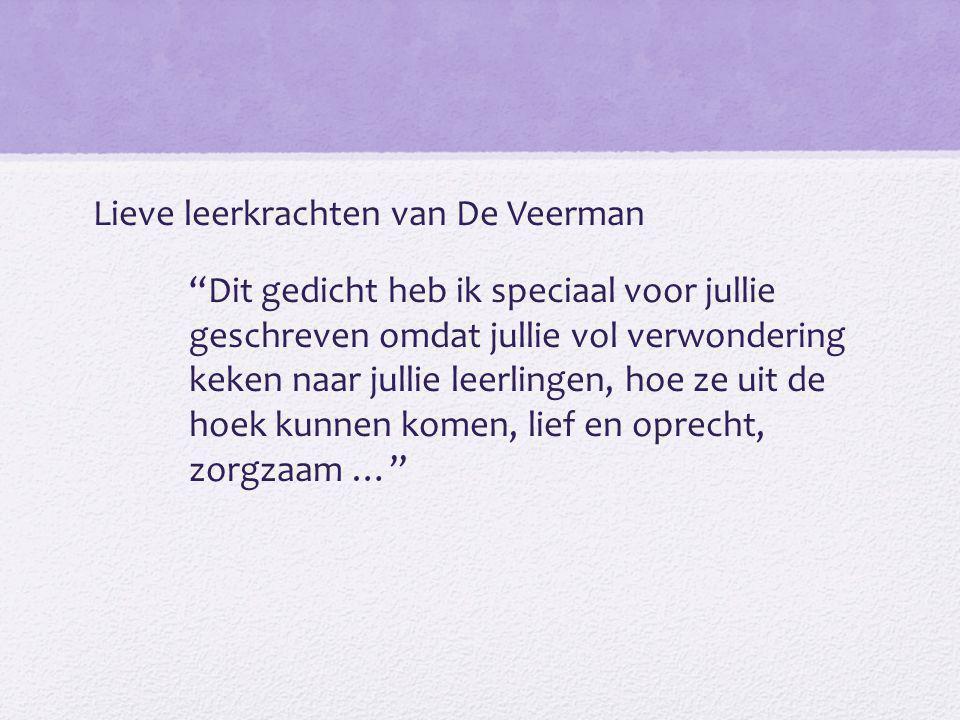 Lieve leerkrachten van De Veerman