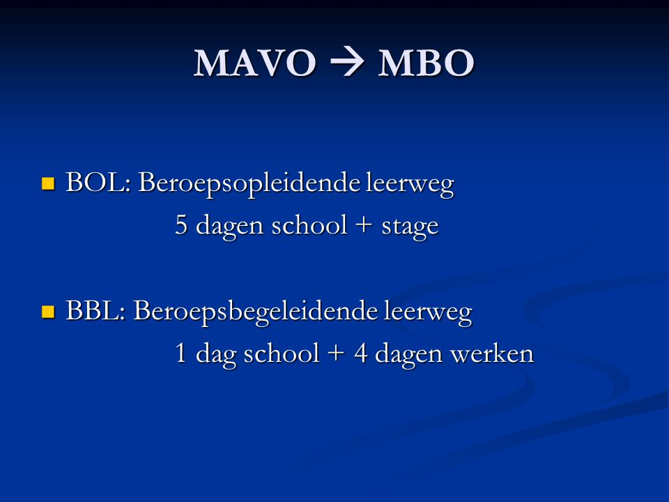 MAVO  MBO BOL: Beroepsopleidende leerweg 5 dagen school + stage