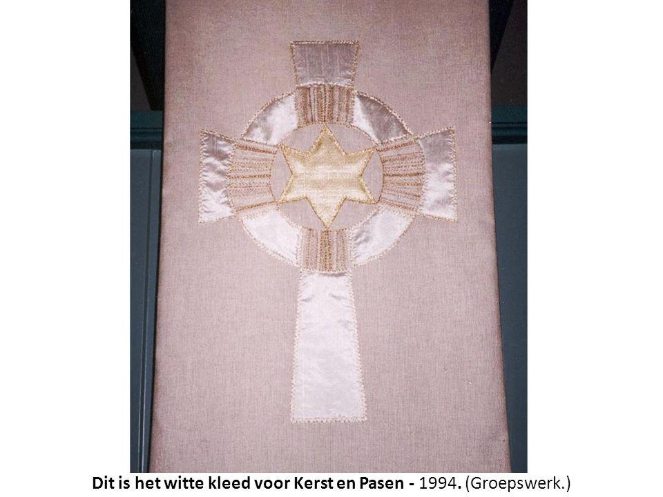 Dit is het witte kleed voor Kerst en Pasen - 1994. (Groepswerk.)